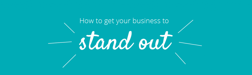How to get your business to stand out