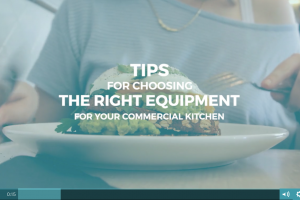 Tips for choosing the right equipment for your commercial kitchen