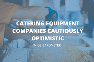 Catering equipment companies cautiously optimistic